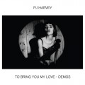 To Bring You My Love (Demos)